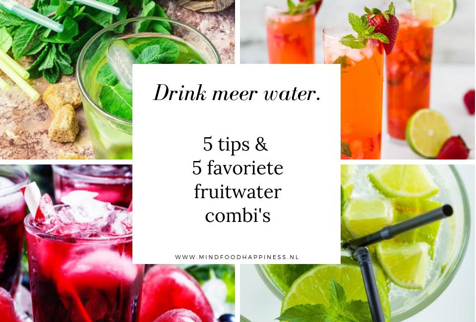 Drink meer water tips en favoriete fruitwater combi's